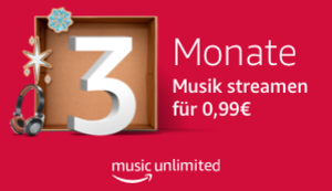3 Monate Amazon Music Unlimited für einmalig 0,99 Euro
